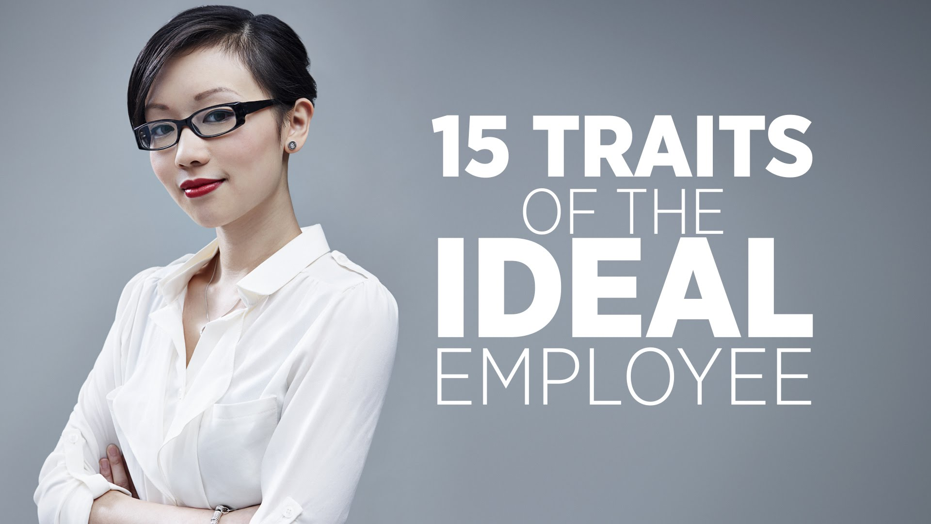 hcrc staffing blog 15 traits of the ideal employee